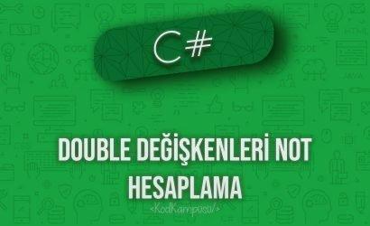 C# double değişkenleri not