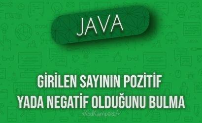 Java girilen sayının pozitif yada negatif olduğunu bulma