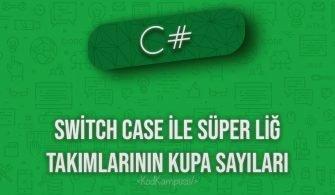 C# Switch Case ile Süper Lig Takımlarının Kupa Sayılarını Hesaplama