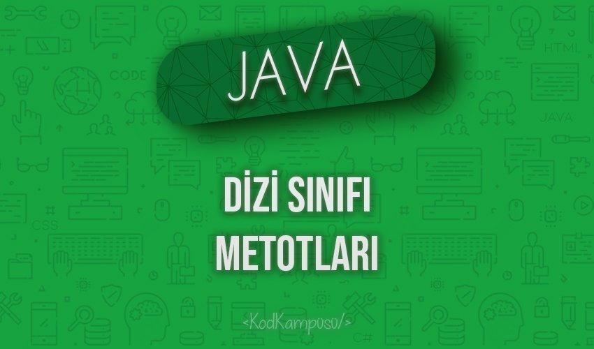 Java'da Dizi Sınıfı Metotları
