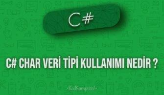 C# Char Veri Tipi kullanımı Nedir