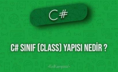 C# Sınıf (Class) Yapısı nedir